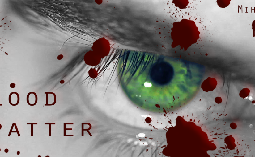 Blood Spatter: Part Seven